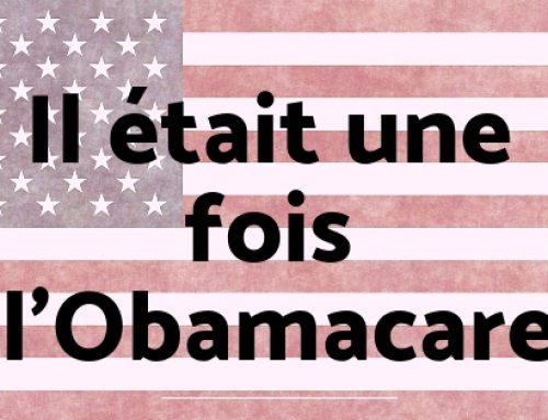 Il était une fois l'Obamacare…
