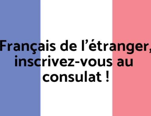 Français de l'étranger, inscrivez-vous au consulat !