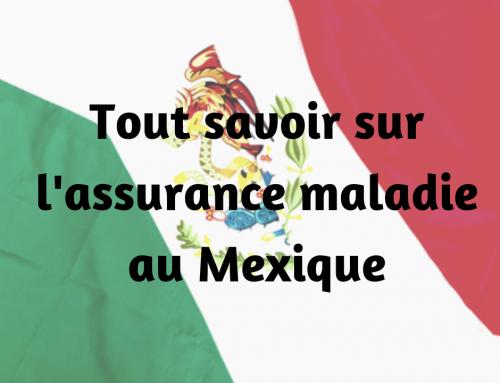 Tout savoir sur l'assurance maladie au Mexique